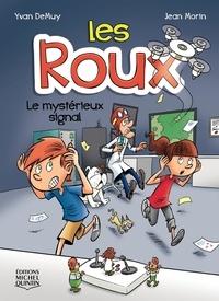Yvan DeMuy et Jean Morin - Les Roux  : Les Roux 5 – Le mystérieux signal.