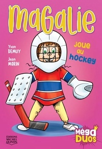Yvan DeMuy et Jean Morin - MégaDUOS 5 - Magalie joue au hockey.
