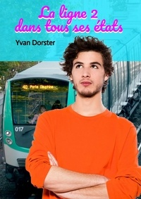 Yvan Dorster - La ligne 2 dans tous ses états.