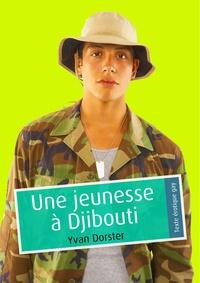 Yvan Dorster - Une jeunesse à Djibouti (pulp gay).