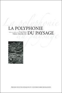 Yvan Droz et Valérie Miéville-Ott - La polyphonie du paysage.