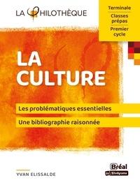 Yvan Elissalde - La culture Terminale, Classes prépas, Premier cycle.