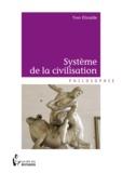 Yvan Elissalde - Système de la civilisation.