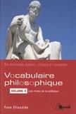Yvan Elissalde - Vocabulaire philosophique - Volume 4, Les mots de la politique.