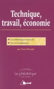Yvan Ellisalde - Technique, travail, économie - Trois leçons sur la civilisation matérielle.