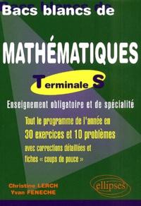 Yvan Feneche et Christine Lerch - Bacs blancs de mathématiques Terminale S.