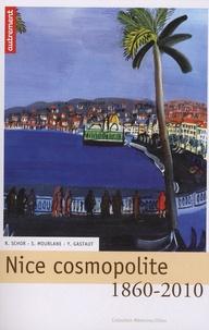 Yvan Gastaud - Nice cosmopolite 1860-2010.