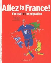 Yvan Gastaut et Claude Boli - Allez la France ! - Football et immigration.