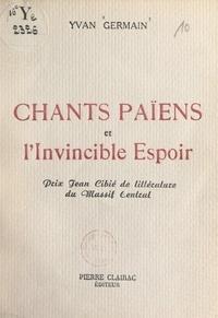 Yvan Germain et Jean Siquier - Chants païens et l'invincible espoir.