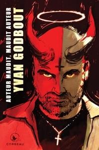Yvan Godbout - Auteur maudit, maudit auteur.
