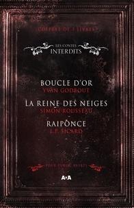 Yvan Godbout et L.P. Sicard - Coffret Numérique 3 livres - Les Contes interdits - Boucle d'or - La reine des neiges - Raiponce.
