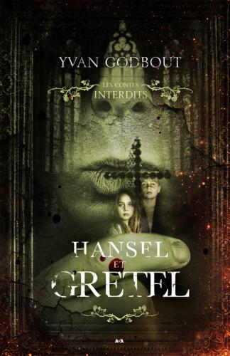 Hansel et Gretel - Yvan Godbout - Format ePub - 9782897861483 - 9,99 €