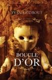 Yvan Godbout - Les contes interdits  : Les contes interdits - Boucle d'or.