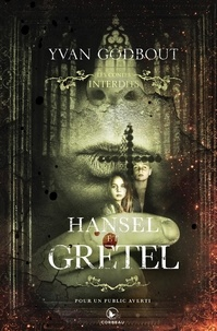 Yvan Godbout - Les contes interdits - Hansel et Gretel.