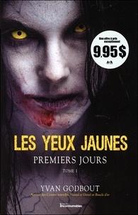 Yvan Godbout - Les yeux jaunes Tome 1 : Premiers jours.