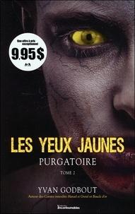Yvan Godbout - Les yeux jaunes Tome 2 : Purgatoire.