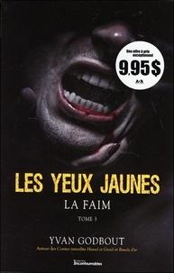 Yvan Godbout - Les yeux jaunes Tome 3 : La faim.