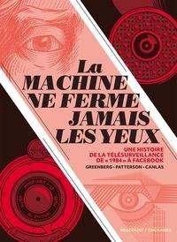 """Yvan Greenberg et Joe Canlas - La machine ne ferme jamais les yeux - Une histoire de la télésurveillance de """"1984"""" à Facebook."""
