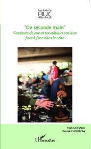 """Yvan Grimaldi et Pascale Chouatra - """"De seconde main"""" - Vendeurs de rue et travailleurs sociaux face à face dans la crise."""