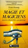 Yvan Koenig - Magie et magiciens dans l'Égypte ancienne.
