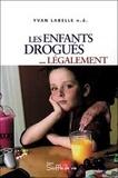 Yvan Labelle - Les enfants drogués... légalement.