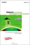 Yvan Labelle - Vaincre les maladies rhumatoïdes et inflammatoires - Les vraies causes de l'inflammation enfin dévoilées....