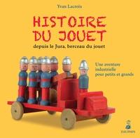 Histoire du jouet depuis le Jura, berceau du jouet - Une aventure industrielle pour petits et grands.pdf