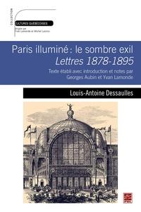 Yvan Lamonde - Paris illuminé: le sombre exil. Lettres 1878-1895. Texte établi avec introduction et notes par Georges Aubin et Yvan Lamonde.