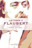 Yvan Leclerc - Lettres à Flaubert.