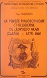 Yvan Lissorgues et Valeriano Bozal - La pensée philosophique et religieuse de Leopoldo Alas (Clarín) : 1875-1901.