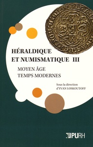 Héraldique et numismatique Tome 3 - Yvan Loskoutoff pdf epub
