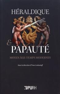 Yvan Loskoutoff - Héraldique et papauté - Moyen Age-Temps modernes.