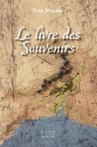 Yvan Magaud - Le livre des souvenirs.
