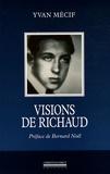 Yvan Mécif - Visions de Richaud.