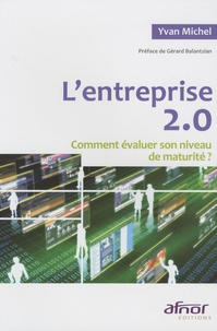 L'entreprise 2.0- Comment évaluer son niveau de maturité ? - Yvan Michel |