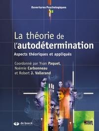 Yvan Paquet et Noémie Carbonneau - La théorie de l'autodétermination - Aspects théoriques et appliqués.