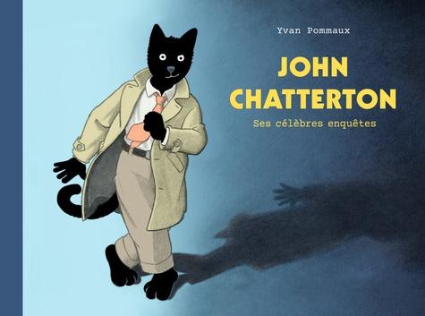 Yvan Pommaux - John Chatterton - Ses célèbres enquêtes.