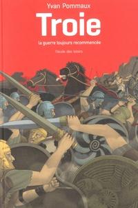Deedr.fr Troie, la guerre toujours recommencée - D'après l'Iliade d'Homère Image