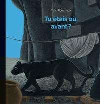 Yvan Pommaux - Tu étais où, avant ?.
