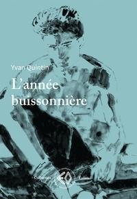 Yvan Quintin - L'année buissonnière.