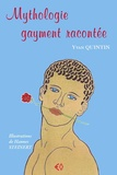 Yvan Quintin - Mythologie gayment racontée.