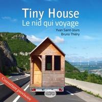Yvan Saint-Jours et Bruno Thiery - Tiny House - Le nid qui voyage.