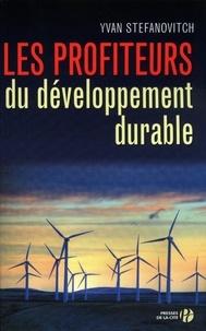 Yvan Stefanovitch - Les profiteurs du développement durable.