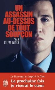 Yvan Stefanovitch - Un assassin au-dessus de tout soupcon.