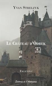 Yvan Strelzyk - Eklendys  : Le château d'Odrek.