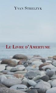 Yvan Strelzyk - Eklendys  : Le livre d'amertume.
