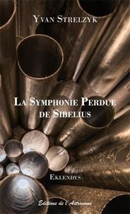 Yvan Strelzyk - La Symphonie Perdue de Sibelius.