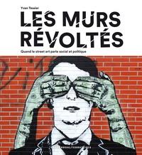 Les murs révoltés - Quand le street-art parle social et politique.pdf