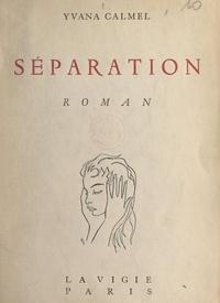 Yvana Calmel - Séparation.