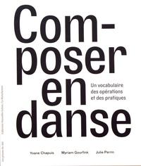 Yvane Chapuis et Myriam Gourfink - Composer en danse - Un vocabulaire des opérations et des pratiques.